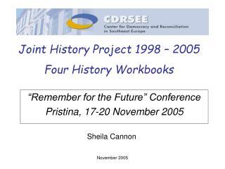 Remember for the Future  Conference Pristina, 17-20 November 2005