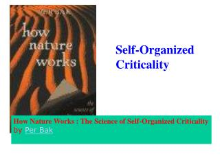 How Nature Works : The Science of Self-Organized Criticality by Per Bak