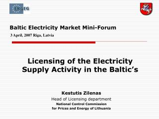 Baltic Electricity Market Mini-Forum   3 April, 2007 Riga, Latvia