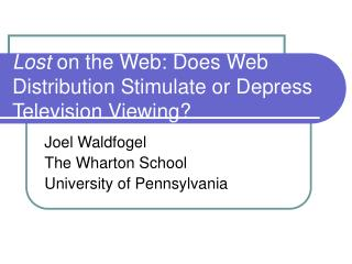 Lost on the Web: Does Web Distribution Stimulate or Depress Television Viewing