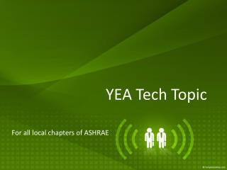 YEA Tech Topic