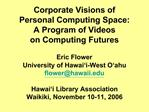 Corporate Visions of Personal Computing Space: A Program of Videos on Computing Futures