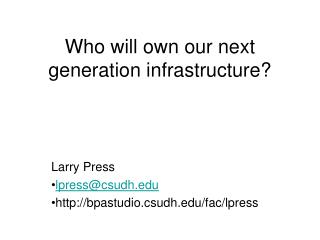 Who will own our next generation infrastructure
