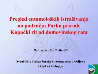 Pregled entomolo kih istra ivanja na podrucju Parka prirode Kopacki rit od domovinskog rata