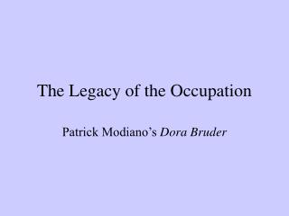 The Legacy of the Occupation