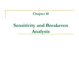 Chapter 10   Sensitivity and Breakeven Analysis