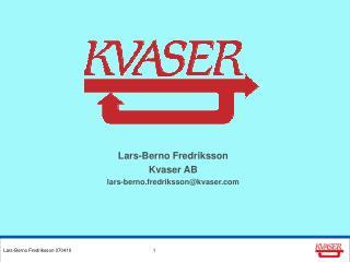 Lars-Berno Fredriksson Kvaser AB lars-berno.fredrikssonkvaser
