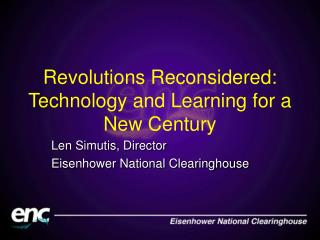 Revolutions Reconsidered: Technology and Learning for a New Century