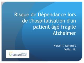Risque de D pendance lors de lhospitalisation dun patient  g  fragile   Alzheimer