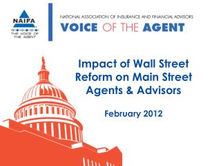Impact of Wall Street Reform on Main Street Agents  Advisors  February 2012