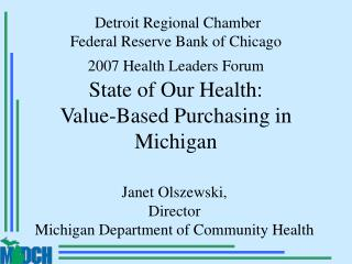 Detroit Regional Chamber   Federal Reserve Bank of Chicago 2007 Health Leaders Forum  State of Our Health:  Value-Based