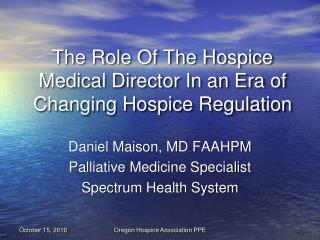 The Role Of The Hospice Medical Director In an Era of Changing Hospice Regulation