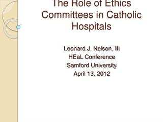 The Role of Ethics Committees in Catholic Hospitals