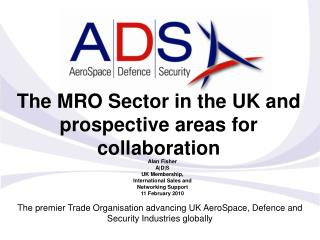 The premier Trade Organisation advancing UK AeroSpace, Defence and Security Industries globally