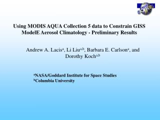 Using MODIS AQUA Collection 5 data to Constrain GISS ModelE Aerosol Climatology - Preliminary Results