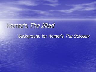 Homer s The Illiad