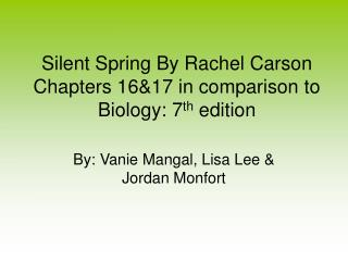 Silent Spring By Rachel Carson Chapters 1617 in comparison to Biology: 7th edition