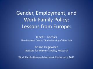 Gender, Employment, and  Work-Family Policy:  Lessons from Europe: