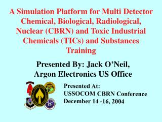 A Simulation Platform for Multi Detector Chemical, Biological, Radiological, Nuclear CBRN and Toxic Industrial Chemicals