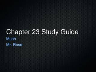 Chapter 23 Study Guide