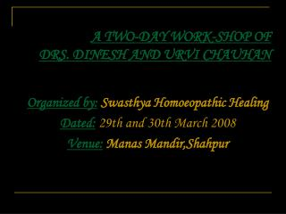 A TWO-DAY WORK-SHOP OF  DRS. DINESH AND URVI CHAUHAN