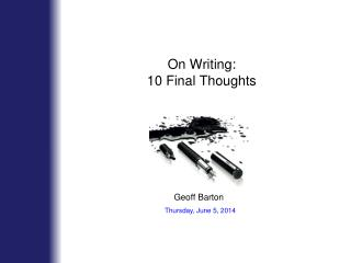 On Writing: 10 Final Thoughts