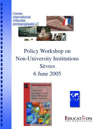 Policy Workshop on  Non-University Institutions S vres 6 June 2005