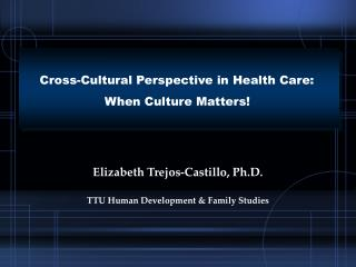 Cross-Cultural Perspective in Health Care:  When Culture Matters