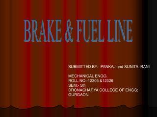 BRAKE  FUEL LINE