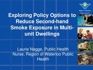 Exploring Policy Options to Reduce Second-hand Smoke Exposure in Multi-unit Dwellings