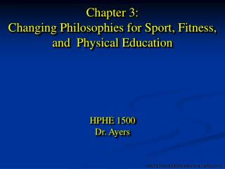 Chapter 3: Changing Philosophies for Sport, Fitness, and  Physical Education