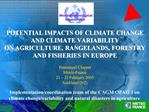 POTENTIAL IMPACTS OF CLIMATE CHANGE  AND CLIMATE VARIABILITY  ON AGRICULTURE, RANGELANDS, FORESTRY AND FISHERIES IN EURO
