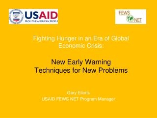 Fighting Hunger in an Era of Global Economic Crisis:  New Early Warning Techniques for New Problems