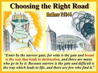Choosing the Right Road
