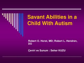 Savant Abilities in a Child With Autism