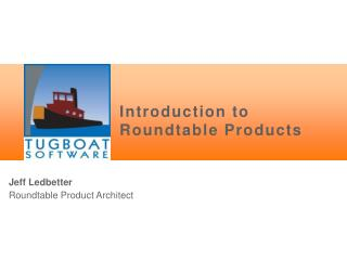Introduction to Roundtable Products
