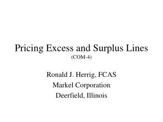 Pricing Excess and Surplus Lines COM-4