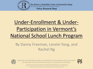 Under-Enrollment  Under-Participation in Vermont s National School Lunch Program