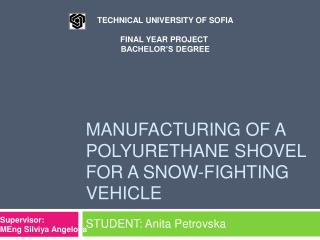 Manufacturing of a polyurethane shovel for a snow-fighting vehicle
