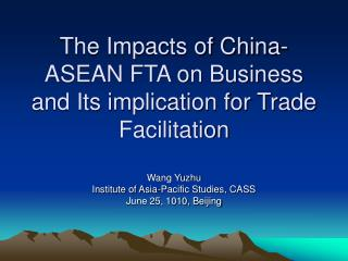 The Impacts of China-ASEAN FTA on Business and Its implication for Trade Facilitation