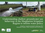 Understanding shallow groundwater use behaviour in the Shepparton Irrigation Region to inform water policy