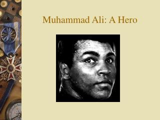 Muhammad Ali: A Hero