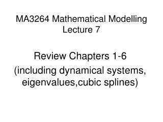 MA3264 Mathematical Modelling Lecture 7