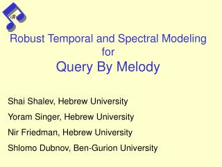 Robust Temporal and Spectral Modeling for  Query By Melody