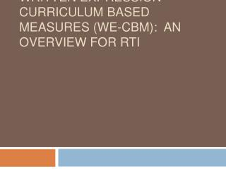 Written Expression Curriculum Based Measures WE-CBM:  An Overview for RTI
