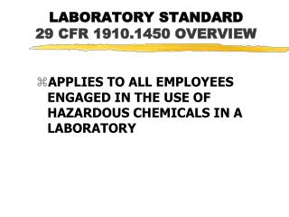 LABORATORY STANDARD  29 CFR 1910.1450 OVERVIEW