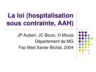 La loi hospitalisation sous contrainte, AAH