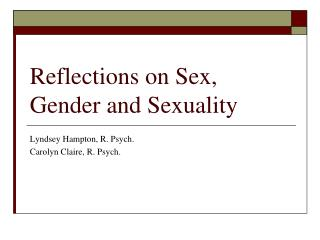 Reflections on Sex, Gender and Sexuality