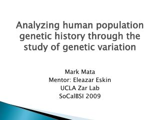 Analyzing human population genetic history through the study of genetic variation