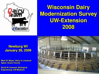 Newburg WI January 28, 2009   Mark W. Mayer, Dairy  Livestock Agent, Green County  David W. Kammel, Biological  Engineer